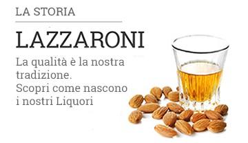 La storia di Liquori Lazzaroni - scopri come sono nati i nostri liquori