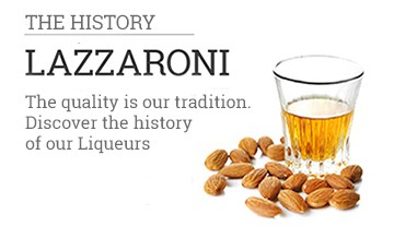 History of Liqueurs Lazzaroni - find out how to were born our liqueurs